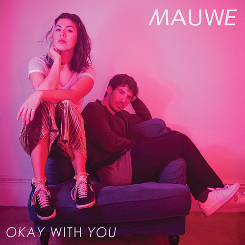 Okay with You by Mauwe