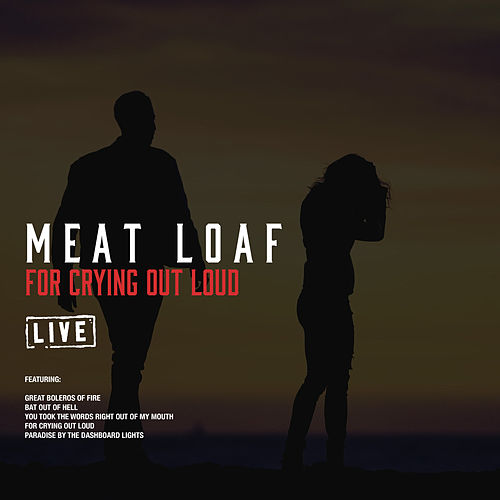 For Crying Out Loud (Live) von Meat Loaf