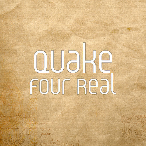 Four Real by Quake