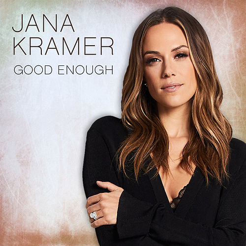 Good Enough by Jana Kramer
