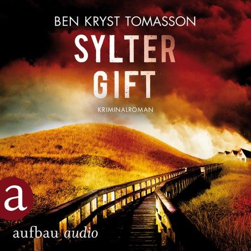 Sylter Gift - Kari Blom ermittelt undercover, Band 4 (Ungekürzt) von Ben Kryst Tomasson