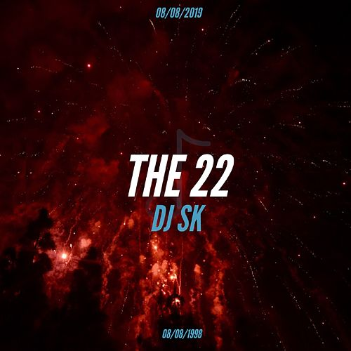 The 22 by DJ Sk
