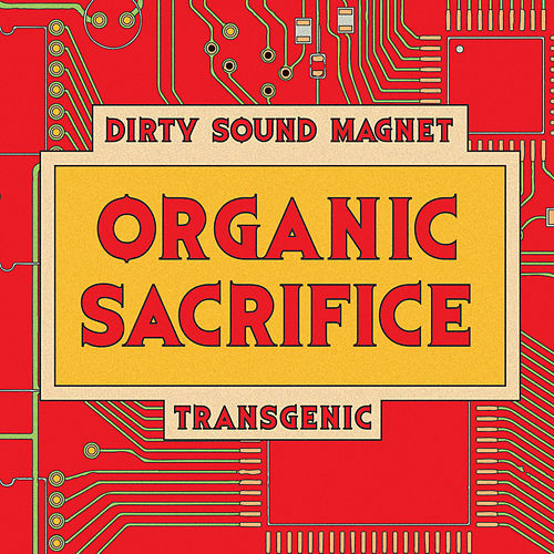 Organic Sacrifice fra Dirty Sound Magnet