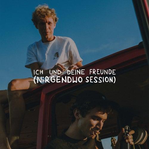 Ich und deine Freunde (Nirgendwo Session) by Bruckner
