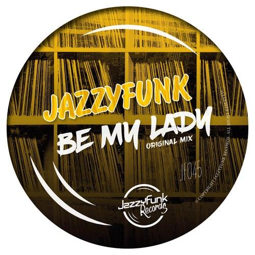 Be My Lady de JazzyFunk