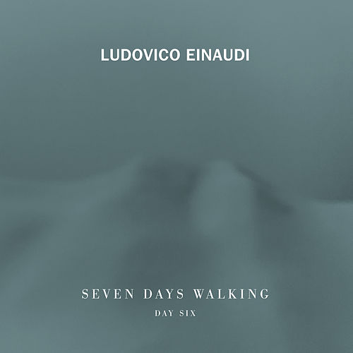 Seven Days Walking (Day 6) by Ludovico Einaudi