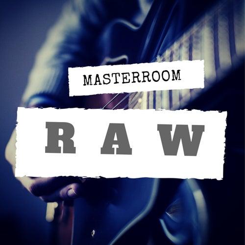 Raw by Masterroom
