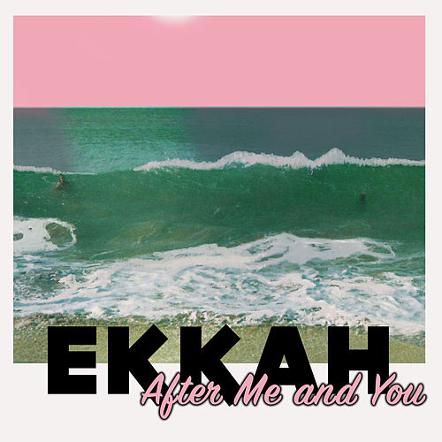 After Me and You by Ekkah