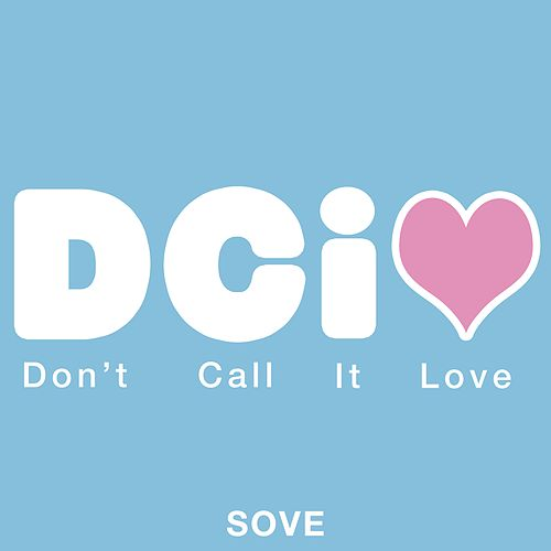 Don't Call It Love by Sove