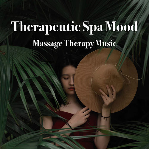 Therapeutic Spa Mood by Massage Therapy Music