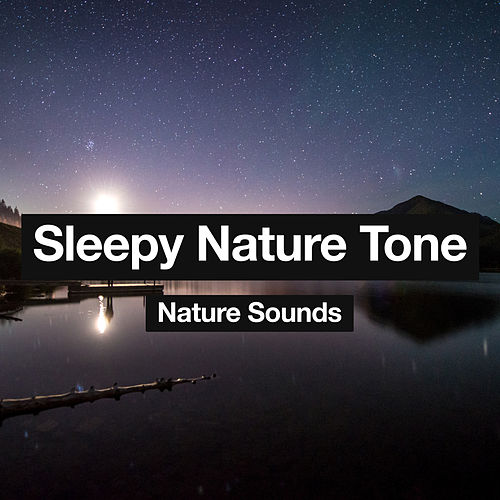 Sleepy Nature Tone by Nature Sounds (1)