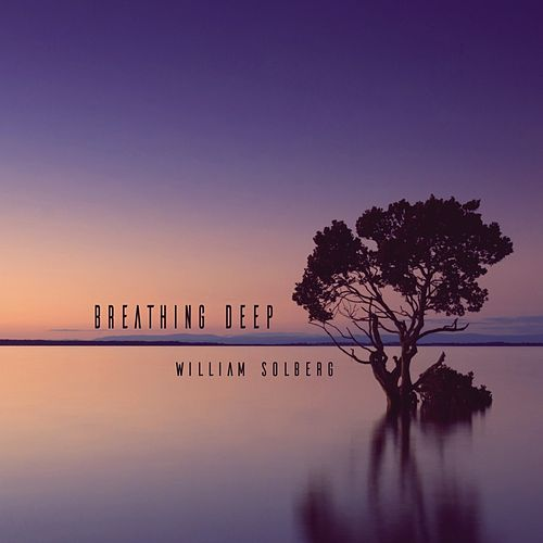 Breathing Deep de William Solberg