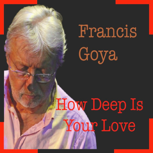 How Deep Is Your Love - Single von Francis Goya