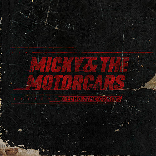 Long Time Comin' by Micky & The Motorcars
