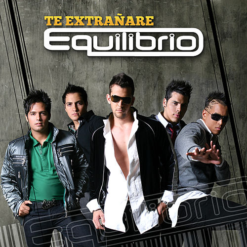 Te Extrañare by Equilibrio
