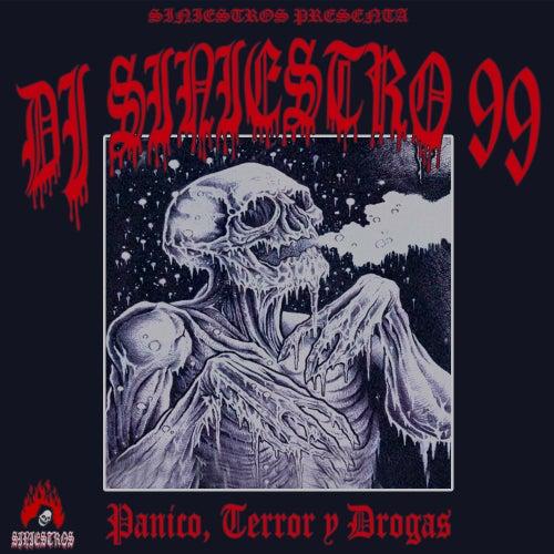 Pánico, Terror y Drogas de DJ Siniestro 99