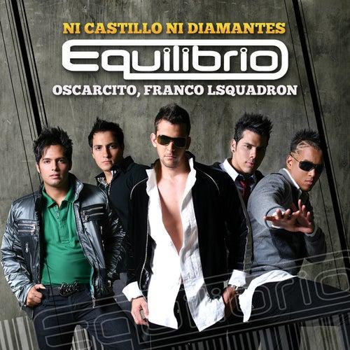 Ni Castillo Ni Diamantes by Equilibrio