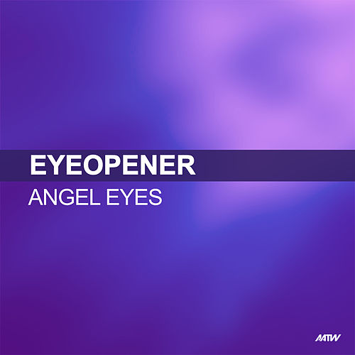 Angel Eyes by Eyeopener