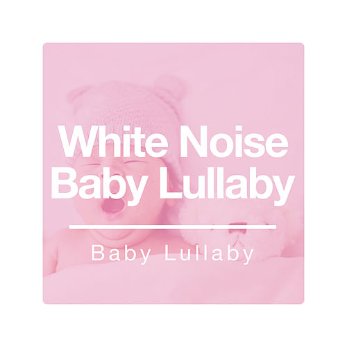 White Noise Baby Lullaby de Baby Lullaby (1)