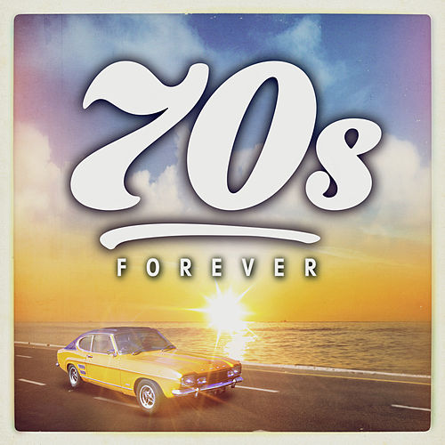 70s Forever by Various Artists
