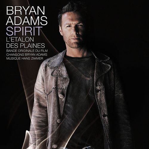 Spirit: Stallion Of The Cimarron de Bryan Adams
