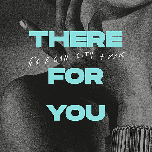 There For You de Gorgon City