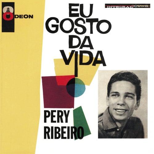 Eu Gosto Da Vida by Pery Ribeiro