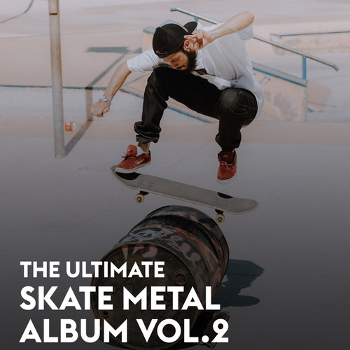 The Ultimate Skate Metal Album Vol.2 von Various Artists