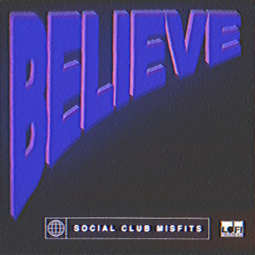 Believe by Social Club Misfits