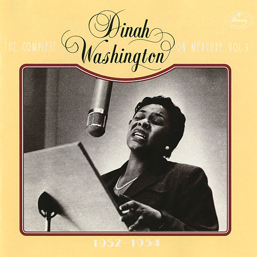 The Complete Dinah Washington On Mercury, Vol. 3 (1952-1954) by Dinah Washington