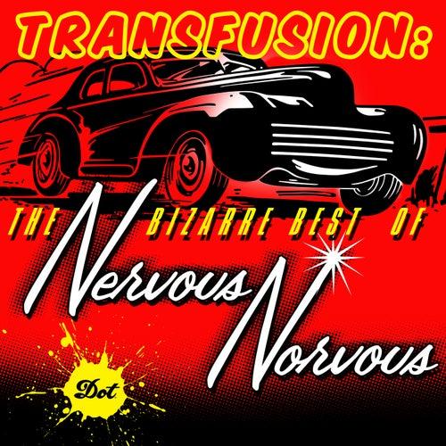 Transfusion: The Bizarre Best Of Nervous Norvus by Nervous Norvus