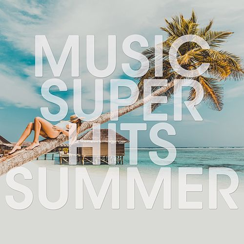Music Super Hits Summer von Various Artists