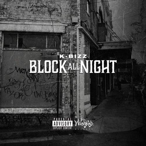 Block All Night von K Bizz