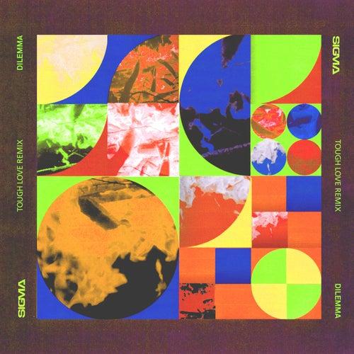 Dilemma (Tough Love Remix) de Sigma