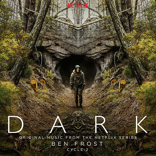 Dark: Cycle 2 (Original Music from the Netflix Series) by Ben Frost
