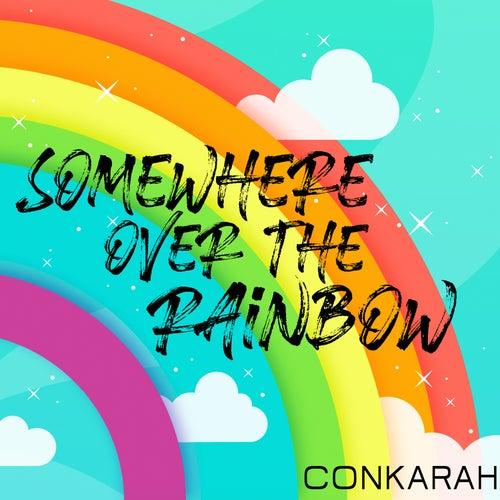 Somewhere Over The Rainbow de Conkarah