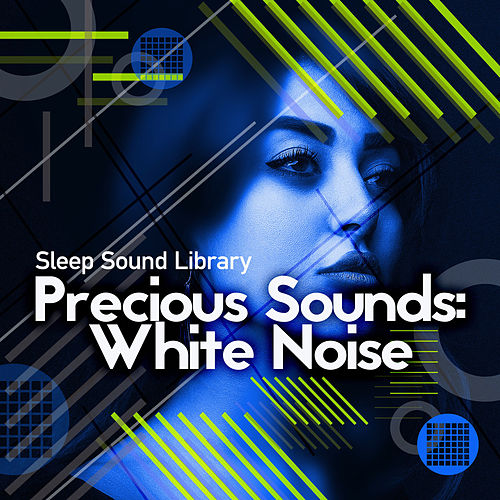 Precious Sounds: White Noise by Sleep Sound Library
