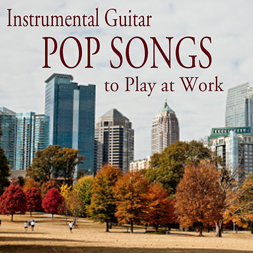 Instrumental Guitar Pop Songs to Play at Work by The O'Neill Brothers Group