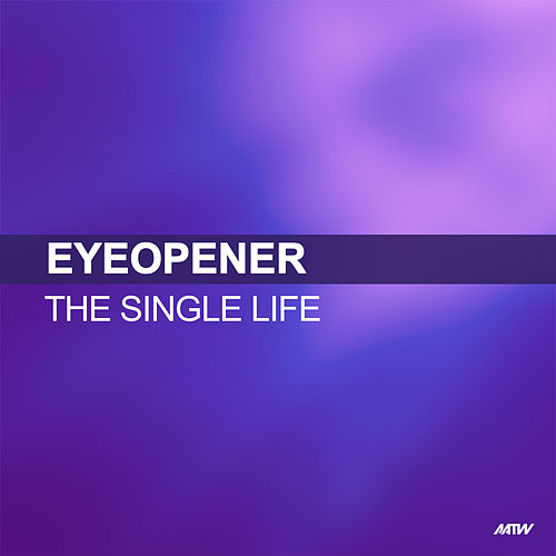 The Single Life by Eyeopener