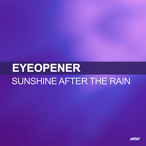 Sunshine After The Rain by Eyeopener