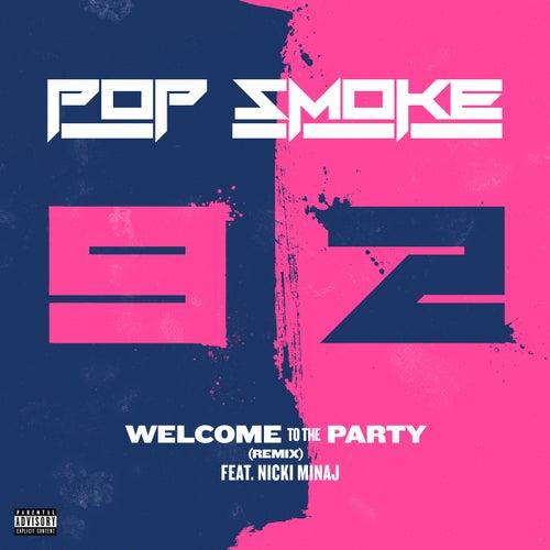Welcome To The Party (feat. Nicki Minaj) (Remix) by Pop Smoke