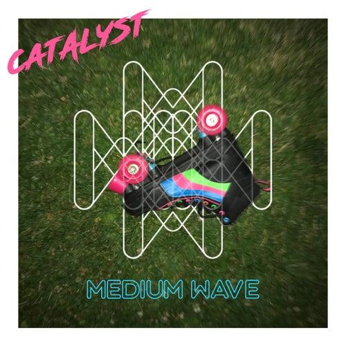 Catalyst de Medium Wave