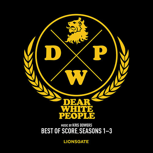 Dear White People (Best of Score) [Seasons 1-3] by Kris Bowers