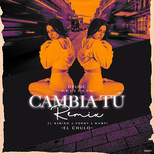 Cambia Tú (Remix) de DJ Unic