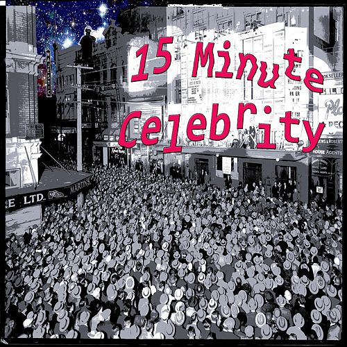 15 Minute Celebrity (Remix) by Steve Counsel