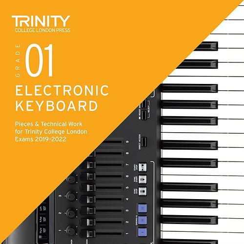 Grade 1 Electronic Keyboard Pieces & Technical Work for Trinity College London Exams 2019-2022 by Chris Hussey