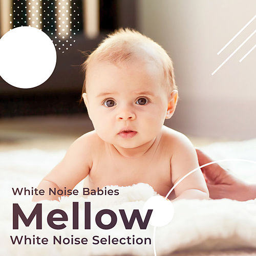 Mellow White Noise Selection de White Noise Babies