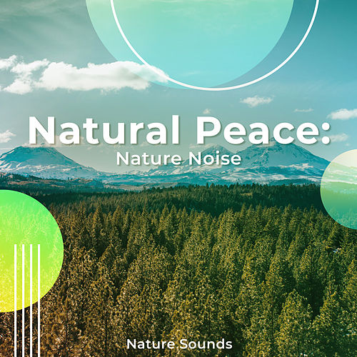 Natural Peace: Nature Noise by Nature Sounds (1)