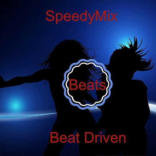 Beat Driven by SpeedyMix