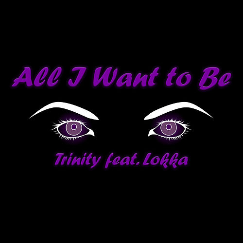 All I Want To Be (Remastered) by Trinity
